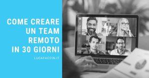 come creare un team remoto in 30 giorni